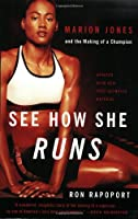 See How She Runs: Marion Jones & the Making of a Champion