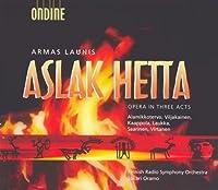 ラウニス:歌劇「アスラク・ヘッタ」