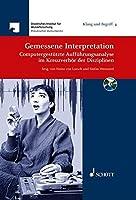 Gemessene Interpretation: Computergestutzte Auffuhrungsanalyse im Kreuzverhor der Disziplinen (Klang Und Begriff)