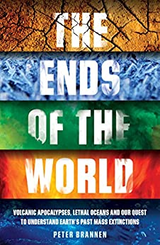 The Ends of the World by [Brannen, Peter]