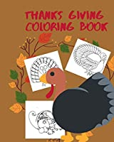 thanks giving coloring book: Big Thanksgiving Turkey Coloring Book For Kids Ages 2-5: A Collection of Fun and Easy Thanksgiving Day Turkey Coloring Pages for Kids, Toddlers and Preschool