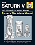 NASA Saturn V 1967-1973 (Apollo 4 to Apollo 17 & Skylab) (Owners' Workshop Manual)