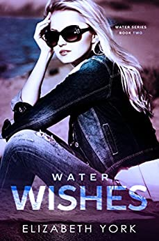 Water Wishes (Water Series Book 2) by [York, Elizabeth]