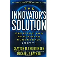 by Michael E. Raynor by Clayton M. Christensen The Innovator's Solution: Creating and Sustaining Successful Growth(text only)1st (First) edition[Hardcover]2003