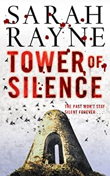 Tower of Silence: There were things at Teind House that must be kept concealed from the prying world at all costs . . . by [Rayne, Sarah]