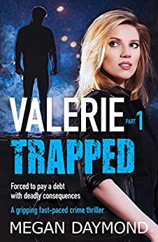 Valerie – Trapped: A gripping fast-paced crime thriller (Valerie Dawson Novella Series Book 1) by [Daymond, Megan]