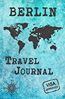Berlin Travel Journal: Notebook 120 Pages 6x9 Inches - City Trip Vacation Planner Travel Diary Farewell Gift Holiday Planner