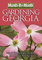 Month-By-Month Gardening in Georgia (Month By Month Gardening)
