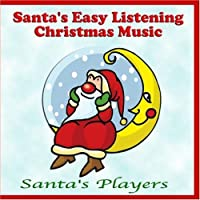 Santa's Easy Listening Christmas Music by Santa's Players