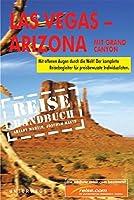 Las Vegas. Arizona. Das komplette Reisehandbuch: Mit Grand Canyon