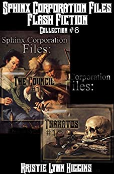 Sphinx Corporation Files: Flash Fiction: Collection #6 (Shades of Gray Short Shorts science fiction action adventure mystery thriller series) by [Higgins, Kristie Lynn]