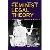 Feminist Legal Theory: A Primer (Critical America)