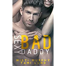Sexy Bad Daddy (Sexy Bad Series Book 2)