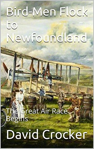 Bird-Men Flock to Newfoundland: The Great Air Race Begins (English Edition)の詳細を見る