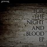 FOR THE NIGHT AND BLOOD EP (フォー・ザ・ナイト・アンド・ブラッド EP) 画像