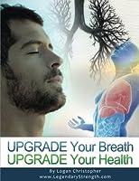 Upgrade Your Breath (Upgrade Your Health) (Volume 7) [並行輸入品]