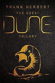 The Great Dune Trilogy: Dune, Dune Messiah, Children of Dune (GOLLANCZ S.F.)