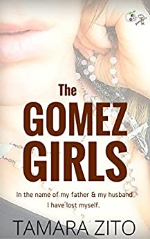 The Gomez Girls by [Zito, Tamara]