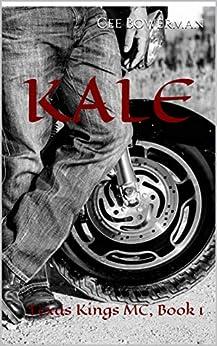 KALE: Texas Kings MC, Book 1 by [Bowerman, Cee]