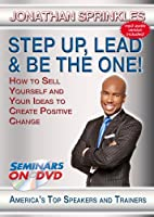 Step Up, Lead & Be The One - How to Sell Yourself and Your Ideas to Create Positive Change - Motivational DVD Training Video