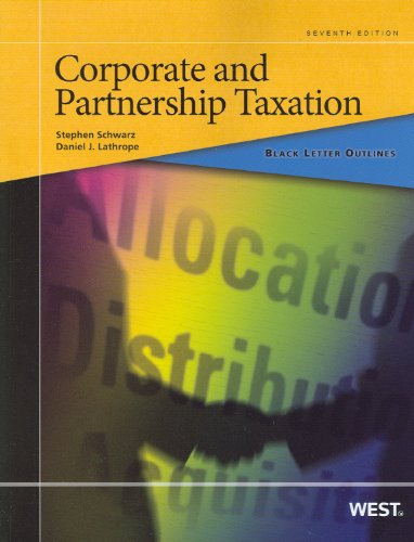Download Corporate and Partnership Taxation (Black Letter Outlines) 0314277560