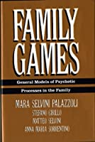 Family Games: General Models of Psychotic Processes in the Family