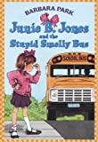 JUNIE B. JONES AND THE STUPID SMELLY BUS (JUNIE B. JONES, NO 1)