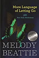 More Language of Letting Go: 366 New Daily Meditations (Hazelden Meditation Series)