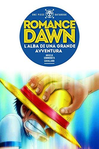 ONE PIECE Databook: Romance Dawn, L'Alba di una Grande Avventura - Volume 1 (Italian Edition)