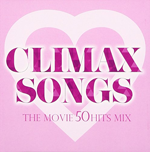 CLIMAX SONGS -THE MOVIE 50 HITS MIX-