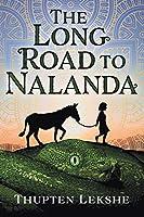 The Long Road to Nalanda (Nalanda Trilogy)