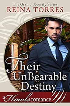 Their UnBearable Destiny (Orsino Security Book 3) by [Torres, Reina]