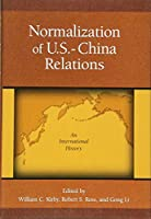 Normalization of U.S.-China Relations: An International History (Harvard East Asian Monographs)