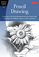 Pencil Drawing: Learn how to develp drawings from start to finish with techniques for shading, contrast, texture, and detail (Artist's Library)