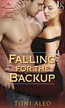 Falling for the Backup: An Assassins Novella (The Assassins Series) by [Aleo, Toni]