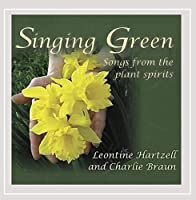 Singing Green: Songs from the Plant Spirits