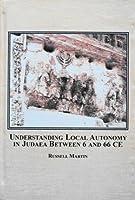 Understanding Local Autonomy in Judaea Between 6 And 66 CE