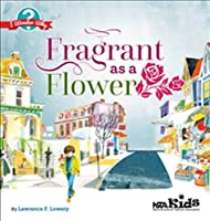 Fragrant As a Flower (I Wonder Why)
