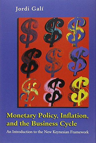 Monetary Policy, Inflation, and the Business Cycle: An Introduction to the New Keynesian Frameworkの詳細を見る