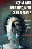 Coping with Infuriating Mean Critical People: The Destructive Narcissistic Pattern【洋書】 [並行輸入品]