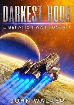 Darkest Hour: Liberation War Book 1 by [Walker, John]