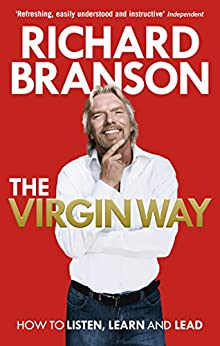 The Virgin Way: How to Listen, Learn, Laugh and Lead by [Branson, Richard]