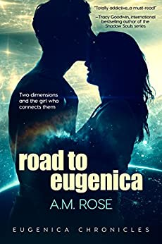 Road to Eugenica (Eugenica Chronicles Book 1) by [Rose, A.M.]