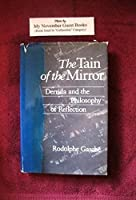 The Tain of the Mirror: Derrida and the Philosophy of Reflection