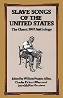 Slave Songs of the United States (Dover Books on Music)