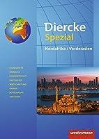 Diercke Spezial. Nordafrika / Vorderasien: Sekundarstufe 2 - Ausgabe 2015