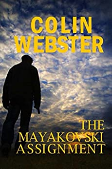 The Mayakovski Assignment (A Cold War Spy Thriller) by [Webster, Colin]