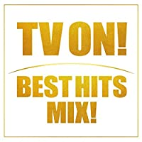 TV ON!BEST HITS MIX!