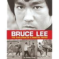 Bruce Lee: The Evolution of a Martial Artist