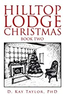 Hilltop Lodge Christmas: second book